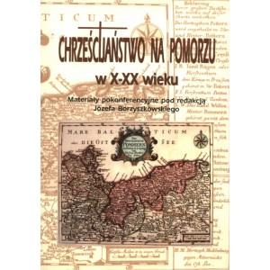 Chrześcijaństwo na Pomorzu w X - XX wieku
