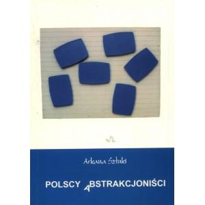Polscy Abstrakcjoniści Arkana Sztuki