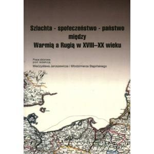 Szlachta - społeczeństwo - państwo między Warmią a Rugią w XVIII-XX wieku