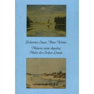 Johannes Sauer, Hans Winter Malarze ziemi słupskiej