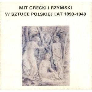 Mit Grecki i Rzymski w Sztuce Polskiej lat 1890 - 1949