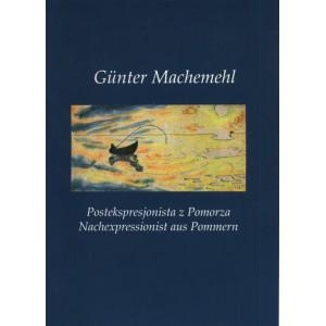 Günter Machemehl Postekspresjonista z Pomorza