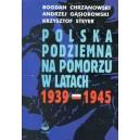 Polska podziemna na Pomorzu w latach 1939-1945