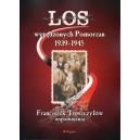 Los wypędzonych Pomorzan 1939-1945
