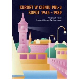 Kurort w cieniu PRL-u Sopot 1945-1989