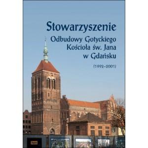 Stowarzyszenie Odbudowy Gotyckiego Kościoła św. Jana w Gdańsku (1992-2001)