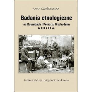 Badania etnologiczne na Kaszubach i Pomorzu Wschodnim w XIX i XX w.