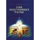 Zamek Książąt Pomorskich w Słupsku Album