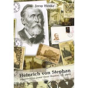 Heinrich von Stephan najwybitniejsza postać Ziemi Słupskiej XIX wieku