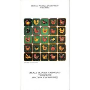 Obrazy tkaniną malowane. Twórczość Grażyny Sokołowskiej