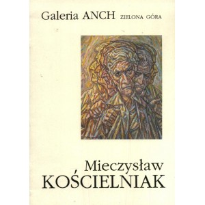 Mieczysław Kościelniak Galeria Anch Zielona Góra