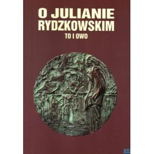 O Julianie Rydzkowskim to i owo