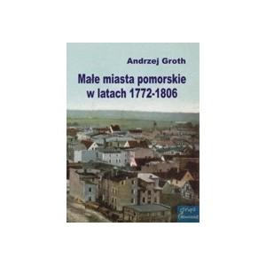 Małe miasta pomorskie 1772-1806