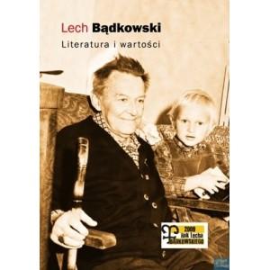 Lech Bądkowski. Literatura i wartości