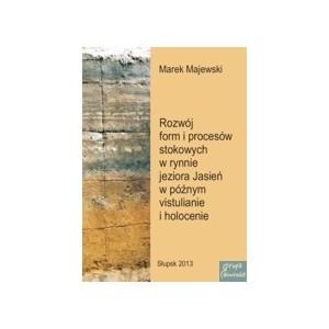 Rozwój form i procesów stokowych w rynnie jeziora Jasień w późnym vistulianie i holocenie